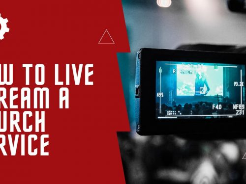 How To Stream a Church Service: The Beginner's Guide