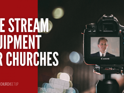What is Needed to Live Stream a Church Service?