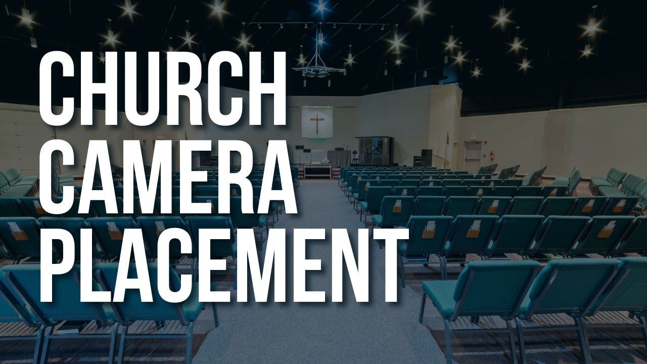 Church Video Camera Placement